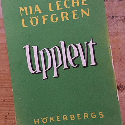 Upplevt Mia Leche Löfgren
